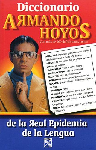 9781681650067: Diccionario Armando Hoyos, De la Real Epidemia de la Lengua (Spanish Edition)