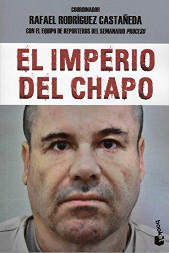 """Imperio del Chapo: The Empire of """"El Chapo"""": Pia Mellody; Rafael Rodriguez Castaneda"""