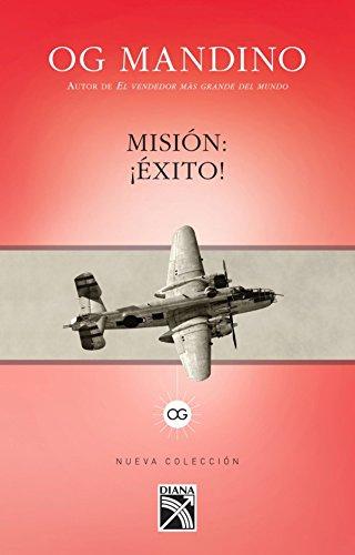 Mision: Exito! / Mission: Success!: Un Absorbente E Inspirador Relato Que Brinda Esperanza de ...
