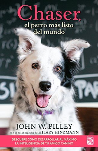 9781681650845: Chaser, el perro más listo del mundo / Chaser: Unlocking the Genius of the Dog Who Knows a Thousand Words (Spanish Edition)
