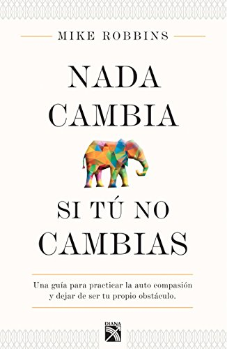 9781681650951: Nada cambia si tú no cambias / Nothing changes until you do (Spanish Edition)
