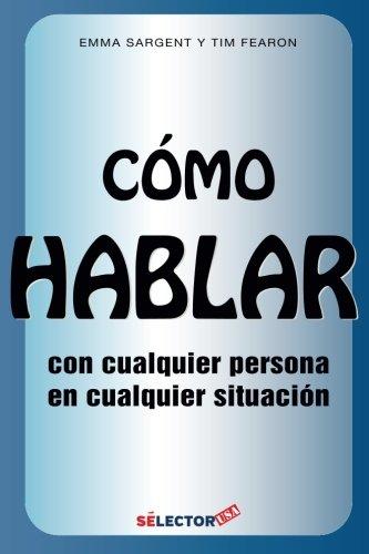 9781681653747: Como Hablar con Cualquier Persona en Cualquier Situacion (Spanish Edition)