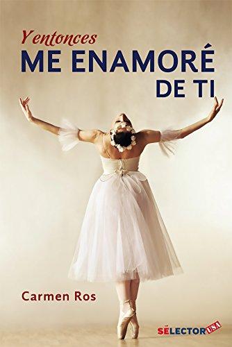 Y Entonces Me Enamore De Ti /and: Ros, Carmen