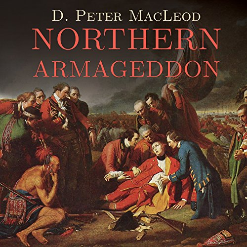 9781681680507: Northern Armageddon: The Battle of the Plains of Abraham and the Making of the American Revolution