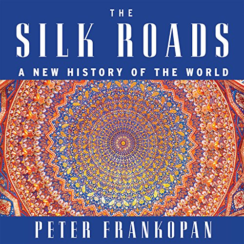 9781681680521: The Silk Roads: A New History of the World