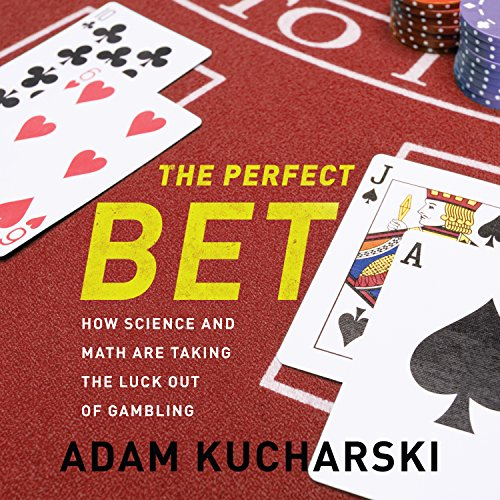 9781681680583: The Perfect Bet: How Science and Math Are Taking the Luck Out of Gambling