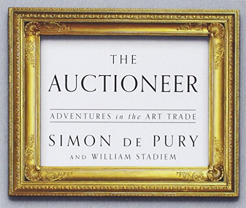 The Auctioneer: Adventures in the Art Trade (Compact Disc): Simon de Pury