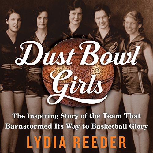 Book Cover: Dust Bowl Girls: How Girls Basketball Beat the Great Depression