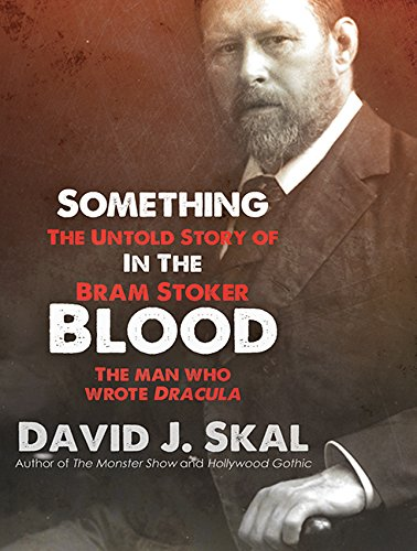 Something in the Blood: The Untold Story of Bram Stoker, the Man Who Wrote Dracula (Compact Disc): ...