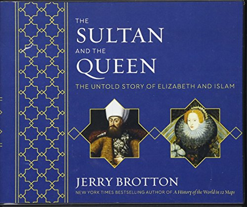 9781681682600: The Sultan and the Queen: The Untold Story of Elizabeth and Islam