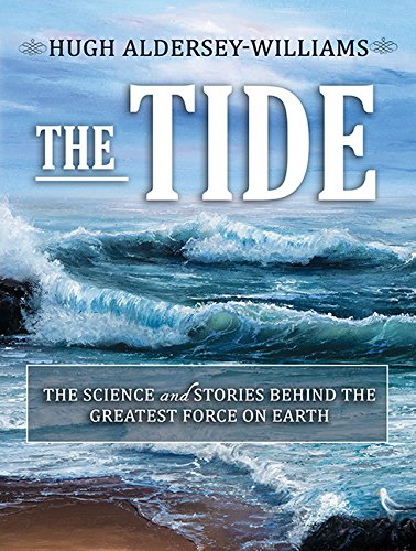The Tide: The Science and Stories Behind the Greatest Force on Earth (Compact Disc): Hugh ...