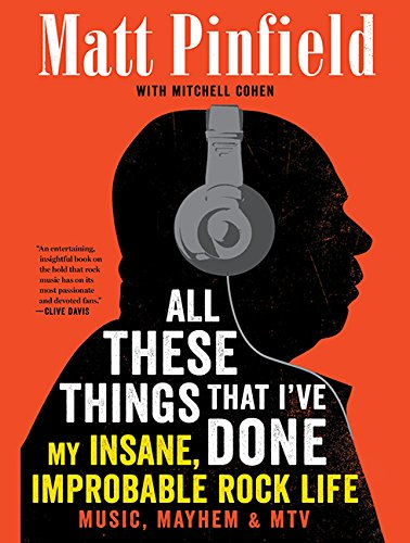 All These Things That I've Done: My Insane, Improbable Rock Life (Compact Disc): Matt Pinfield
