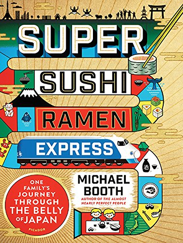 Super Sushi Ramen Express: One Family's Journey Through the Belly of Japan (Compact Disc): ...