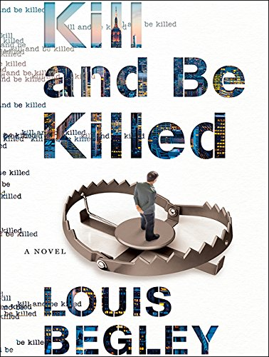 Kill and Be Killed (Compact Disc): Louis Begley