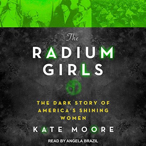 9781681684215: The Radium Girls: The Dark Story of Americas Shining Women