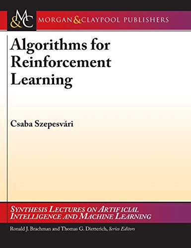 9781681732138: Algorithms for Reinforcement Learning (Synthesis Lectures on Artificial Intelligence and Machine Learning)