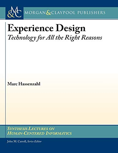 9781681732268: Experience Design: Technology for All the Right Reasons (Synthesis Lectures on Human-Centered Informatics)