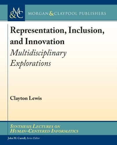 Representation, Inclusion, and Innovation: Multidisciplinary Explorations (Hardback): Clayton Lewis