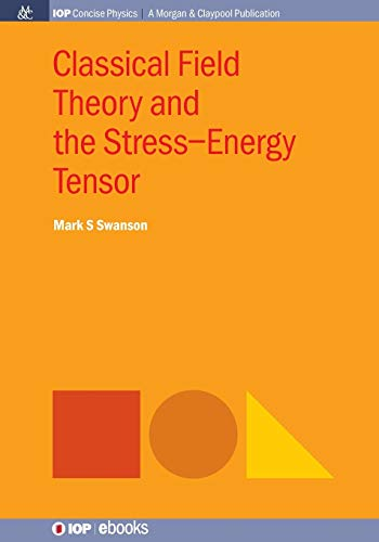 9781681740577: Classical Field Theory and the Stress-Energy Tensor (IOP Concise Physics)