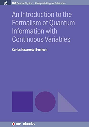 9781681744049: An Introduction to the Formalism of Quantum Information with Continuous Variables (Iop Concise Physics)