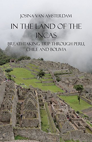 9781681763859: In the land of the Incas: Breathtaking Trip Through Peru, Chile and Bolivia