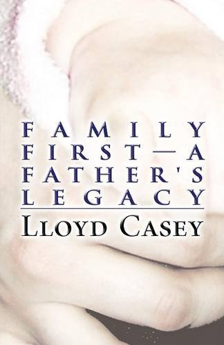 9781681769400: Family First-A Father's Legacy: (PAPERBACK)