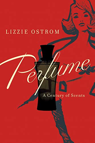 9781681772462: Perfume: A Century of Scents