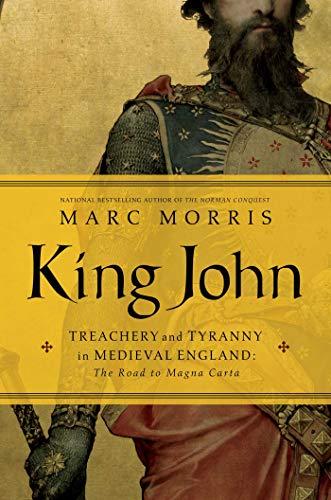 9781681772622: King John: Treachery and Tyranny in Medieval England: The Road to Magna Carta