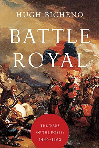9781681773063: Battle Royal: The Wars of the Roses: 1440-1462
