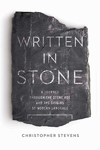 9781681773087: Written in Stone: A Journey Through the Stone Age and the Origins of Modern Language