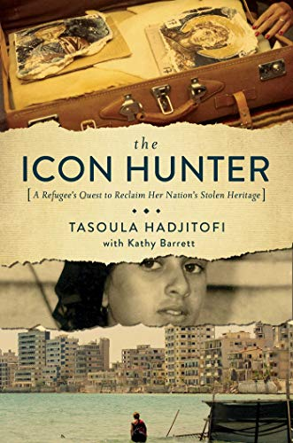 9781681773230: The Icon Hunter: A Refugee's Quest to Reclaim Her Nation's Stolen Heritage