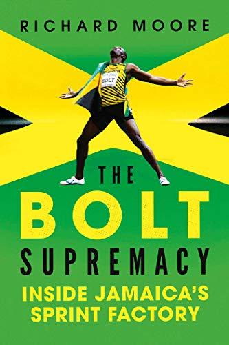 9781681774077: The Bolt Supremacy: Inside Jamaica's Sprint Factory