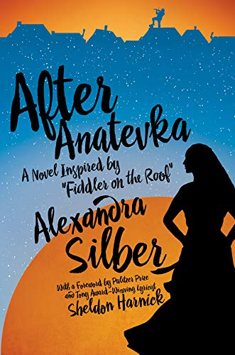 "After Anatevka: A Novel Inspired by ""Fiddler: Silber, Alexandra"