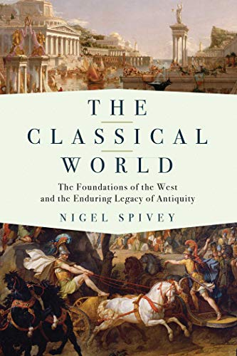 9781681774497: The Classical World: The Foundations of the West and the Enduring Legacy of Antiquity