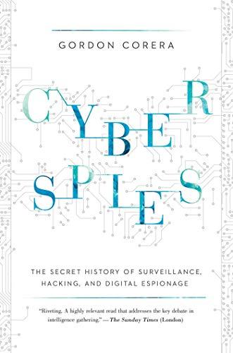 9781681774596: Cyberspies: The Secret History of Surveillance, Hacking, and Digital Espionage
