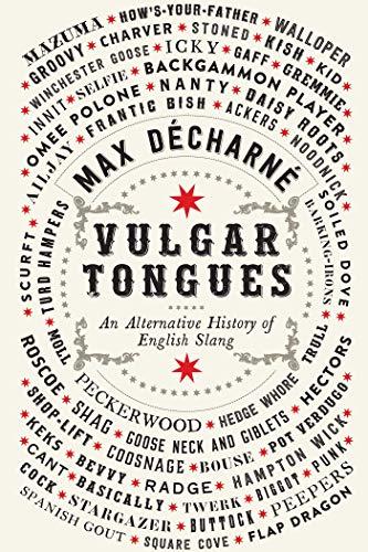 9781681774640: Vulgar Tongues: An Alternative History of English Slang