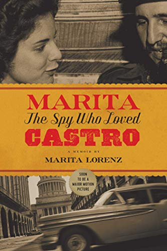 Marita: The Spy Who Loved Castro: Lorenz, Marita