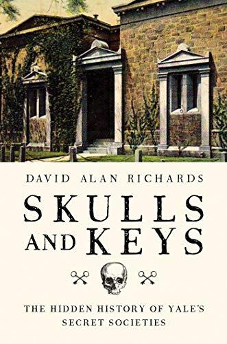 9781681775173: Skulls and Keys: The Hidden History of Yale's Secret Societies