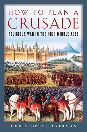 9781681775241: How to Plan a Crusade: Religious War in the High Middle Ages
