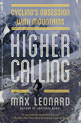 9781681776187: Higher Calling: Cycling's Obsession with Mountains