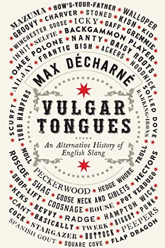 9781681777900: Vulgar Tongues: An Alternative History of English Slang