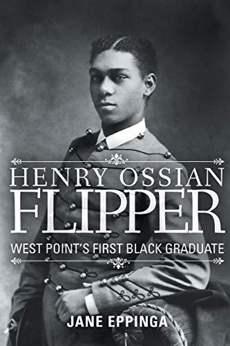 9781681790060: Henry Ossian Flipper: West Point's First Black Graduate