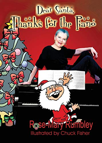Dear Santa, Thanks for the Piano: Rose-Mary Rumbley