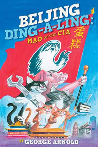 Beijing Ding-A-Ling: Mao of the CIA (Paperback): George Arnold