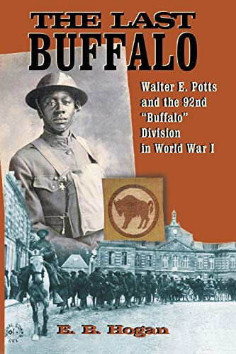 9781681790459: The Last Buffalo: Walter E. Potts and the 92nd Buffalo Division in World War I