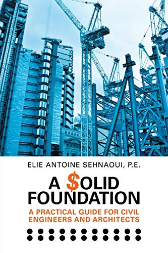 9781681811048: A $olid Foundation: A Practical Guide for Civil Engineers and Architects