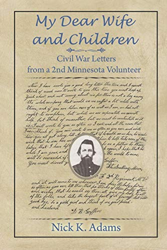9781681812908: My Dear Wife and Children: Civil War Letters from a 2nd Minnesota Volunteer