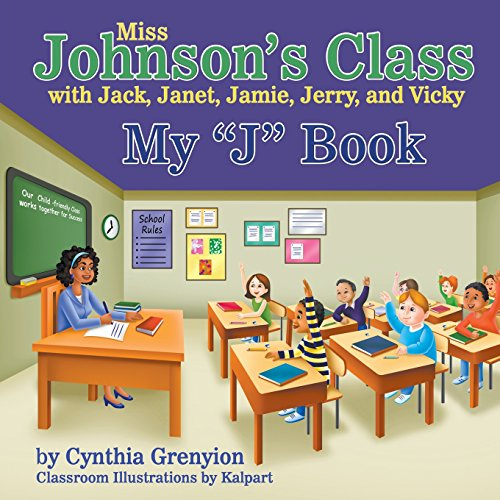 Miss Johnson s Class with Jack, Janet,: Cynthia Grenyion