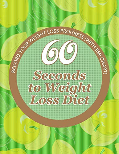 9781681850757: 60 Seconds to Weight Loss Diet: Track Your Diet Success (with Food Pyramid and Calorie Guide)