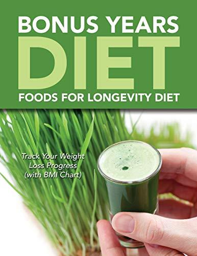 Bonus Years Diet: Foods For Longevity Diet: Publishing LLC, Speedy